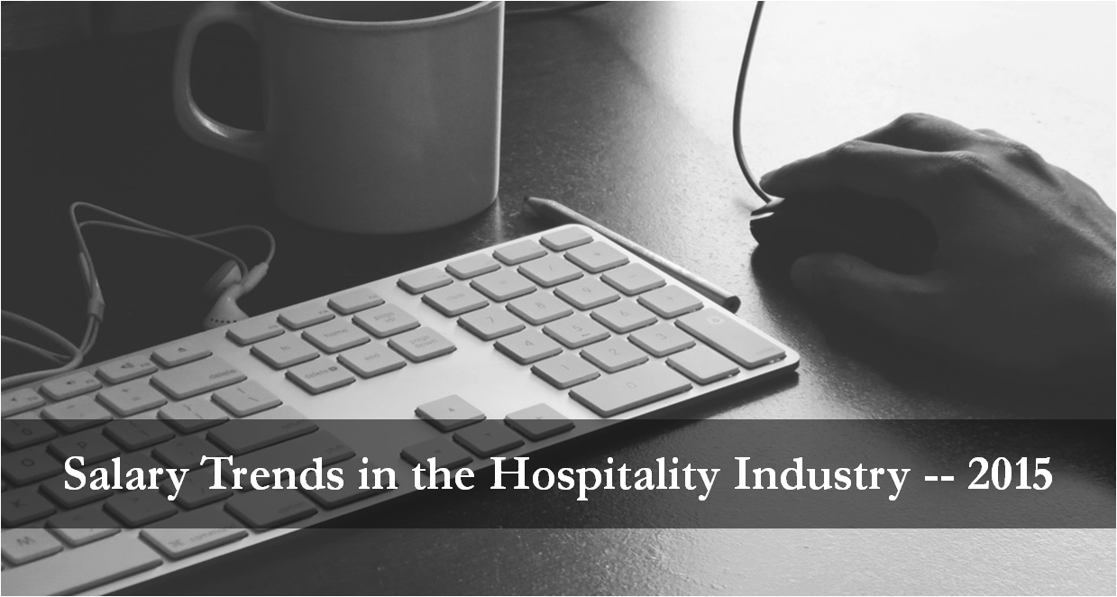 Salary Trends in the Hotel Industry — 2015